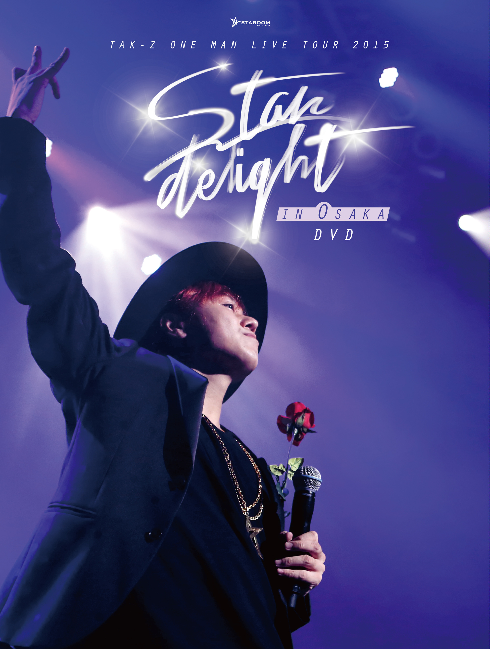 "TAK-Z ONE MAN LIVE TOUR 2015 ""Stardelight"" in OSAKA【DVD】"