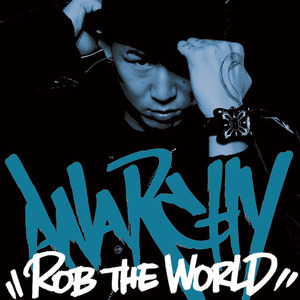 ANARCHY / ROB THE WORLD[RRR-1004]
