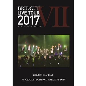 (FC会員特典)BRIDGET LIVE TOUR 2017 Ⅶ 2017.3.20 –Tour Final- @NAGOYA・DIAMOND HALL LIVE DVD