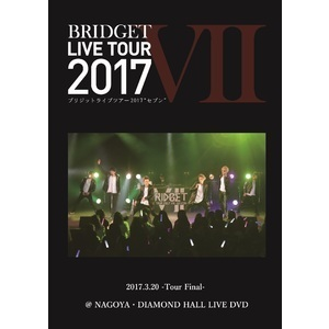 BRIDGET LIVE TOUR 2017 Ⅶ 2017.3.20 –Tour Final- @NAGOYA・DIAMOND HALL LIVE DVD