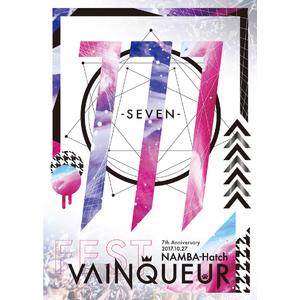 「FEST VAINQUEUR 7th Anniversary [777] -seven- 2017.10.27 大阪なんばHatch」【VAINQUEUR盤】