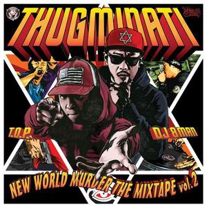 THUGMINATI / NEW WORLD MURDER THE MIXTAPE Vol.2[RRCD-0008]