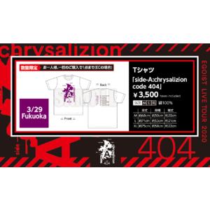 Tシャツ「side-A:chrysalizion code 404」3/29 Fukuoka限定デザイン