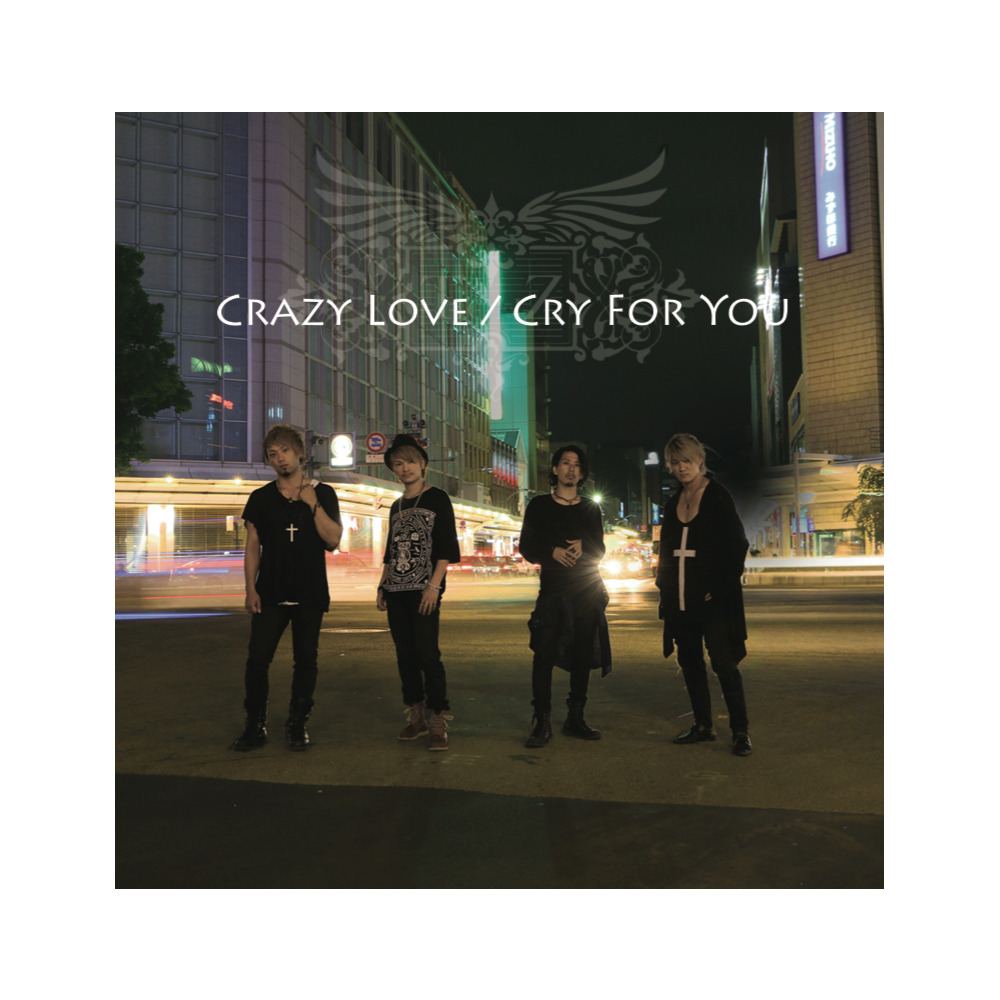 Tigh-Z 1st single 「Crazy Love / Cry For You」