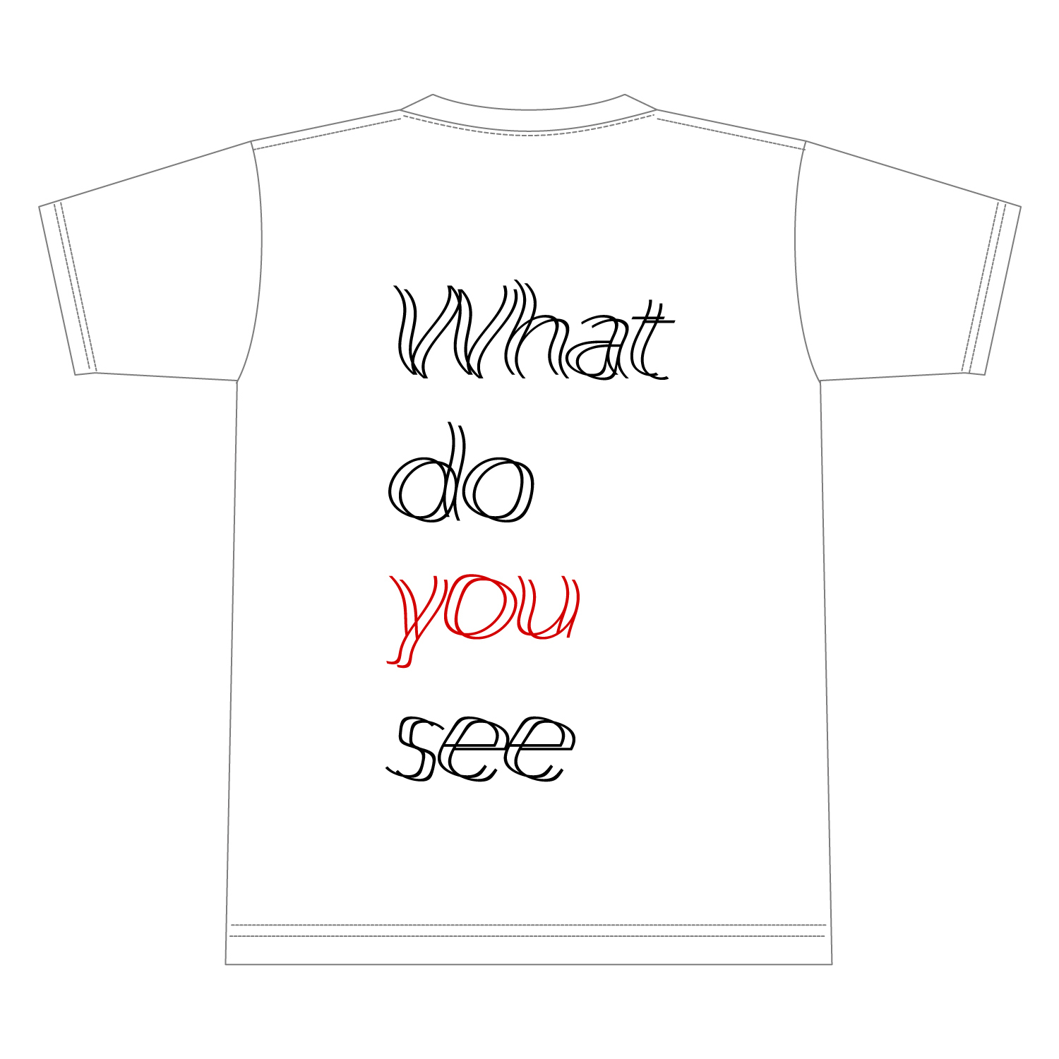 What do you see?Tシャツ