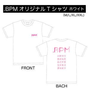 【.BPM】オリジナルTシャツ(ホワイト)