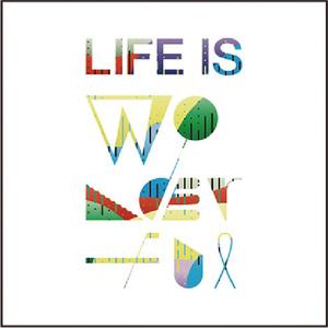 「Life is Wonderful」
